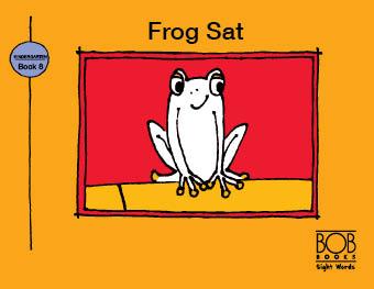 Sight Words. Kindergarten. Book 8. Frog Sat