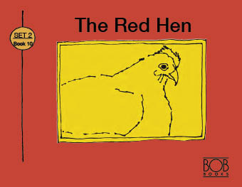 Bob Books. Set 2. Advancing Beginners. Book 10. The Red Hen.