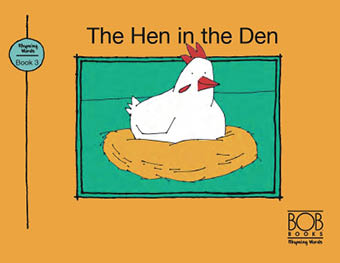 Rhyming Words. Book 3. The Hen in the Den